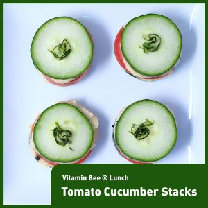 "Tomato Cucumber Stacked ""Sandwiches"""